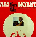 RAY BRYANT / UP ABOVE THE ROCK