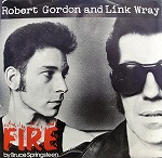 ROBERT GORDON and LINK WRAY / FIRE