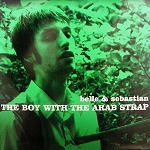 BELLE & SEBASTIAN  / BOY WITH THE ARAB STRAP