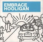 EMBRACE / HOOLIGAN
