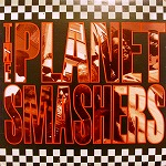 THE PLANET SMASHERS / SAME