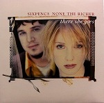 SIXPENCE NONE THE RICHER / THERE SHE GOES
