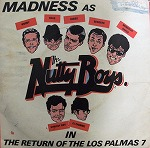 MADNESS / THE RETURN OF THE LOS PALMAS 7