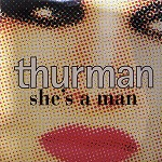THURMAN / SHE'S A MAN