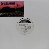 RAW PRODUCE / CYCLES (GROOVEMAN SPOT REMIX)