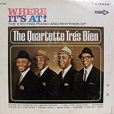 QUARTETTE TRES BIEN / WHERE IT'S AT !