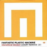 FANTASTIC PLASTIC MACHINE / INTERNATIONAL STANDARD LUXURY REMIXES US