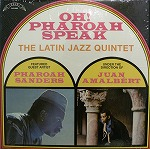 LATIN JAZZ QUINTET / OH! PHAROAH SPEAK