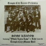 TEMPLE CITY KAZOO ORCHESTRA / SOME KAZOOS