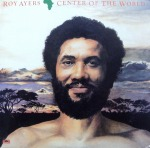 ROY AYERS / CENTER OF THE WORLD