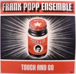 FRANK POPP ENSEMBLE / TOUCH AND GO