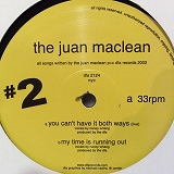 JUAN MACLEAN / YOU CAN'T HAVE IT BOTH WAYS