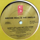 ARCHIE BELL & THE DRELLS / DON'T LET LOVE GET YOU