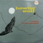 HOWLIN' WOLF / MOANIN IN THE MOONLIGHT