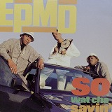 EPMD / SO WATCHA SAYIN'