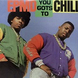 EPMD / YOU GOTS TO CHILL