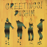PUSHIM / GREETINGS!