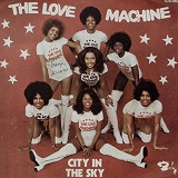 THE LOVE MACHINE / CITY IN THE SKY