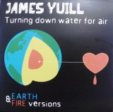 JAMES YUILL / TURNING DOWN WATER FOR AIR