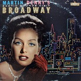 MARTIN DENNY / EXOTIC SOUNDS VISIT BROADWAY