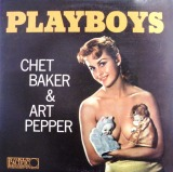 CHET BAKER & ART PEPPER / PLAYBOYS