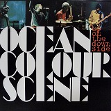 OCEAN COLOUR SCENE / UP ON THE DOWN SIDE