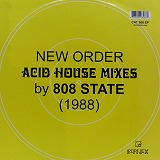 NEW ORDER / ACID HOUSE MIXES BY 808 STATE