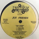 JUS' FRIENDS / AS ONE