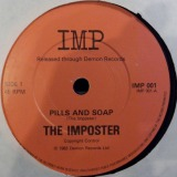 IMPOSTER / PILLS AND SOAP