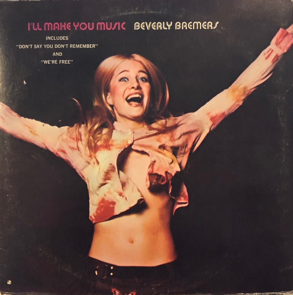BEVERLY BREMERS / I'LL MAKE YOU MUSIC