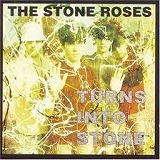 THE STONE ROSES / TURNS INTO STONE