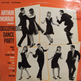 ARTHUR MURRAY / DISCOTHEQUE DANCE PARTY