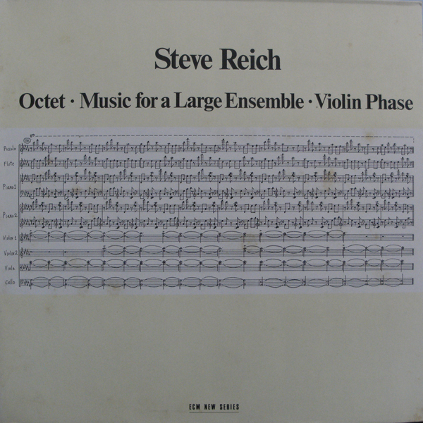 STEVE REICH / OCTET. MUSIC FOR A LARGE ENSEMBLE.