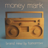MONEY MARK / BRAND NEW BY TOMORROW