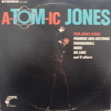 TOM JONES / ATOMIC JONES