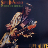 STEVIE RAY VAUGHAN AND DOUBLE TROUBLE / LIVE ALIVE