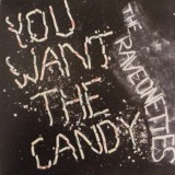 RAVEONETTES / YOU WANT THE CANDY