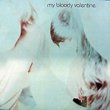 MY BLOODY VALENTINE / ISN'T ANYTHING