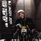DJ JAZZY JEFF /  THE RETURN OF HIPHOP EP