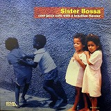 VARIOUS / SISTER BOSSA COOL JAZZY CUTS WITH A BRAZILIAN FLAVOUR