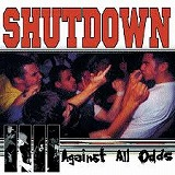 SHUTDOWN / AGAINST ALL ODDS