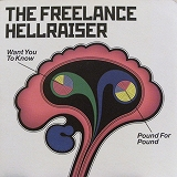 FREELANCE HELLRAISER / WANT YOU TO KNOW