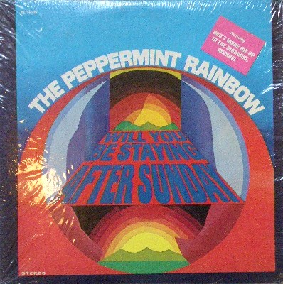 PEPPERMINT RAINBOW / WILL YOU BE STAYING AFTER SUN