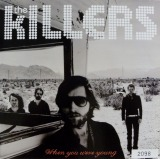 KILLERS / WHEN YOU WERE YOUNG
