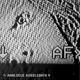 AFX / ANALOGUE BUBBLEBATH IV