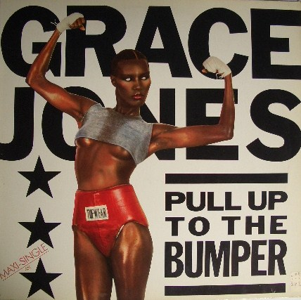 GRACE JONES / PULL UP TO THE BUMPER
