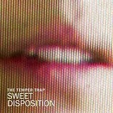 THE TEMPER TRAP / SWEET DISPOSITION