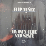 FLIP NUNEZ / MY OWN TIME AND SPACE
