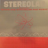 STEREO LAB / SPACE AGE BATCHELOR PAD MUSIC