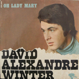 DAVID ALEXANDRE WINTER / OH LADY MARY